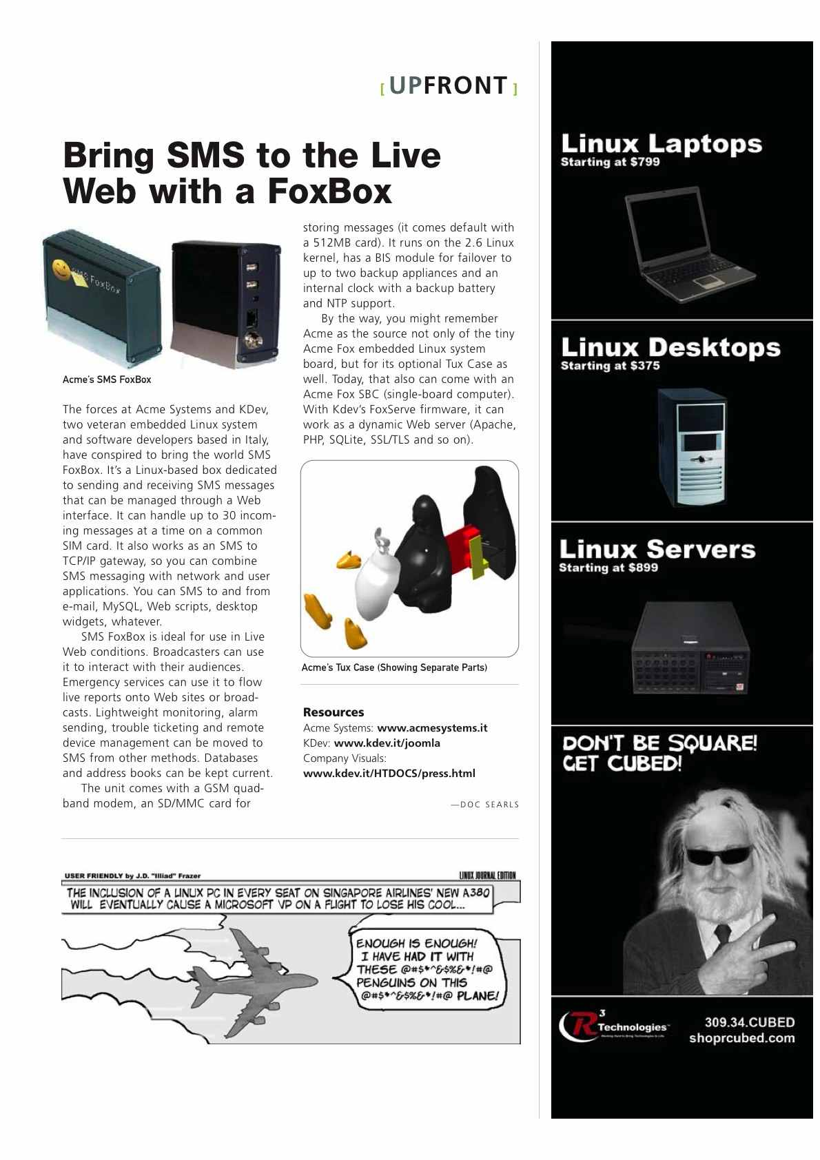 Linux Journal, on november 2007   issue 163 reviewed SMS foxbox.